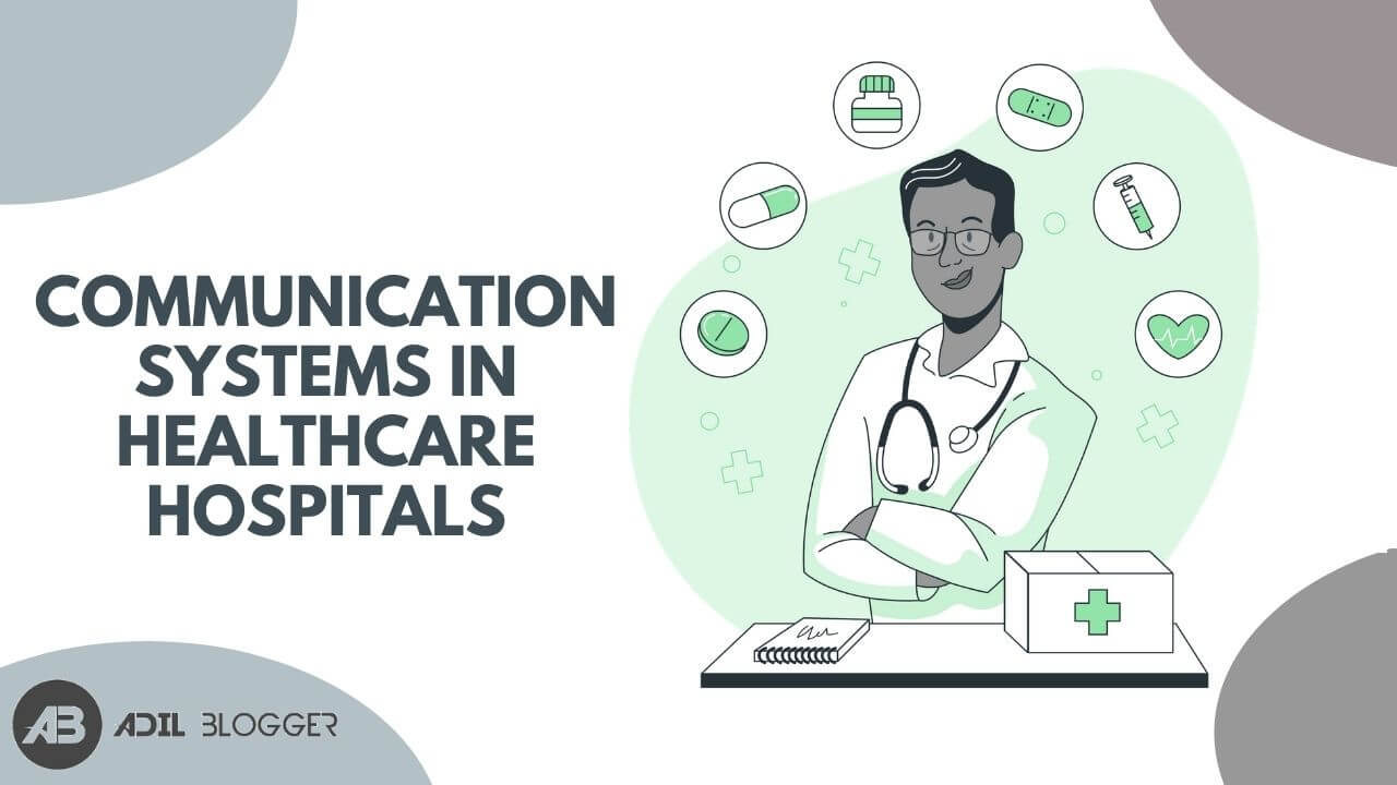 Communication Systems in Healthcare Hospitals