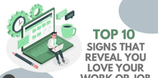 Top 10 Signs that Reveal You Love Your Work or Job