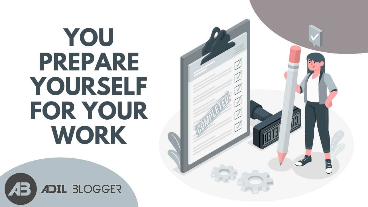 You Prepare Yourself for Your Work