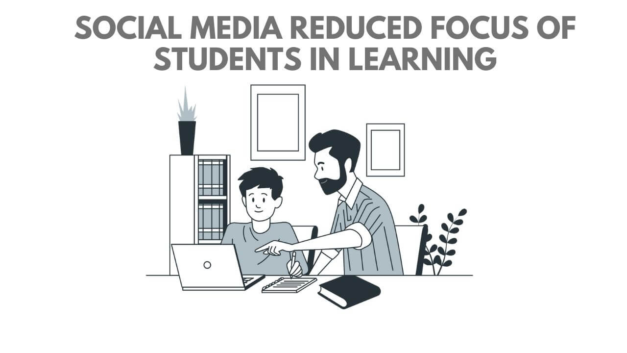 Social Media Reduced Focus of Students in Learning