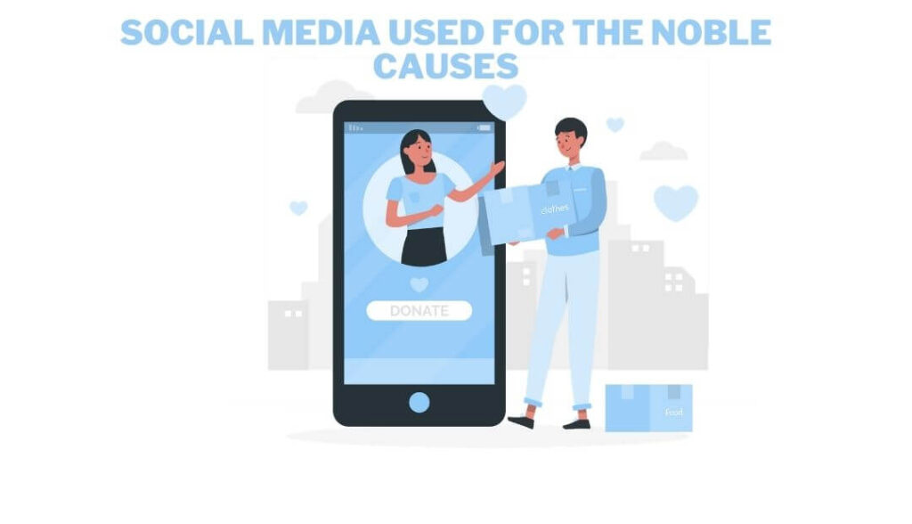 Social Media Used for the Noble Causes