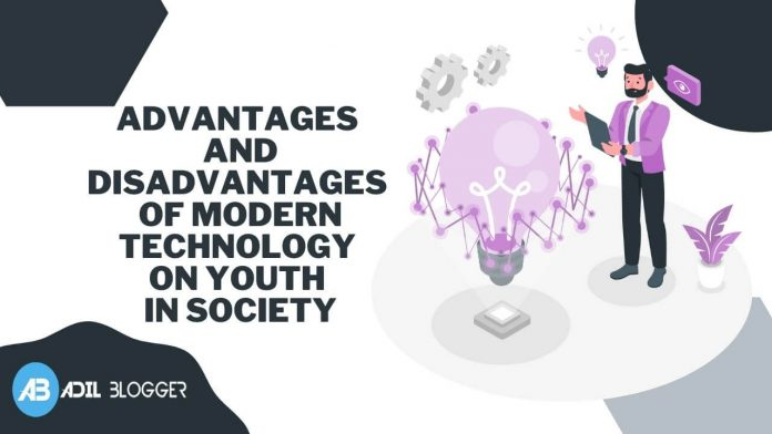 Advantages and Disadvantages of Modern Technology on Youth in Society