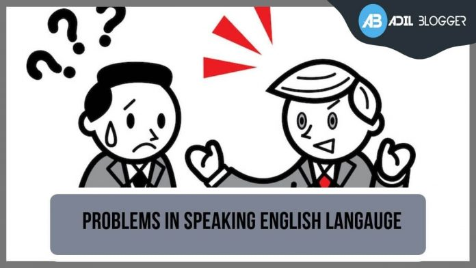 Problems Faced by Students in Speaking English Language