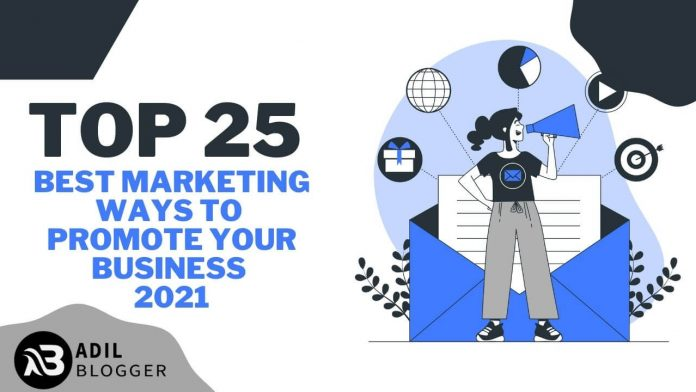 Top 25 Best Marketing Ways to Promote Your Business 2021